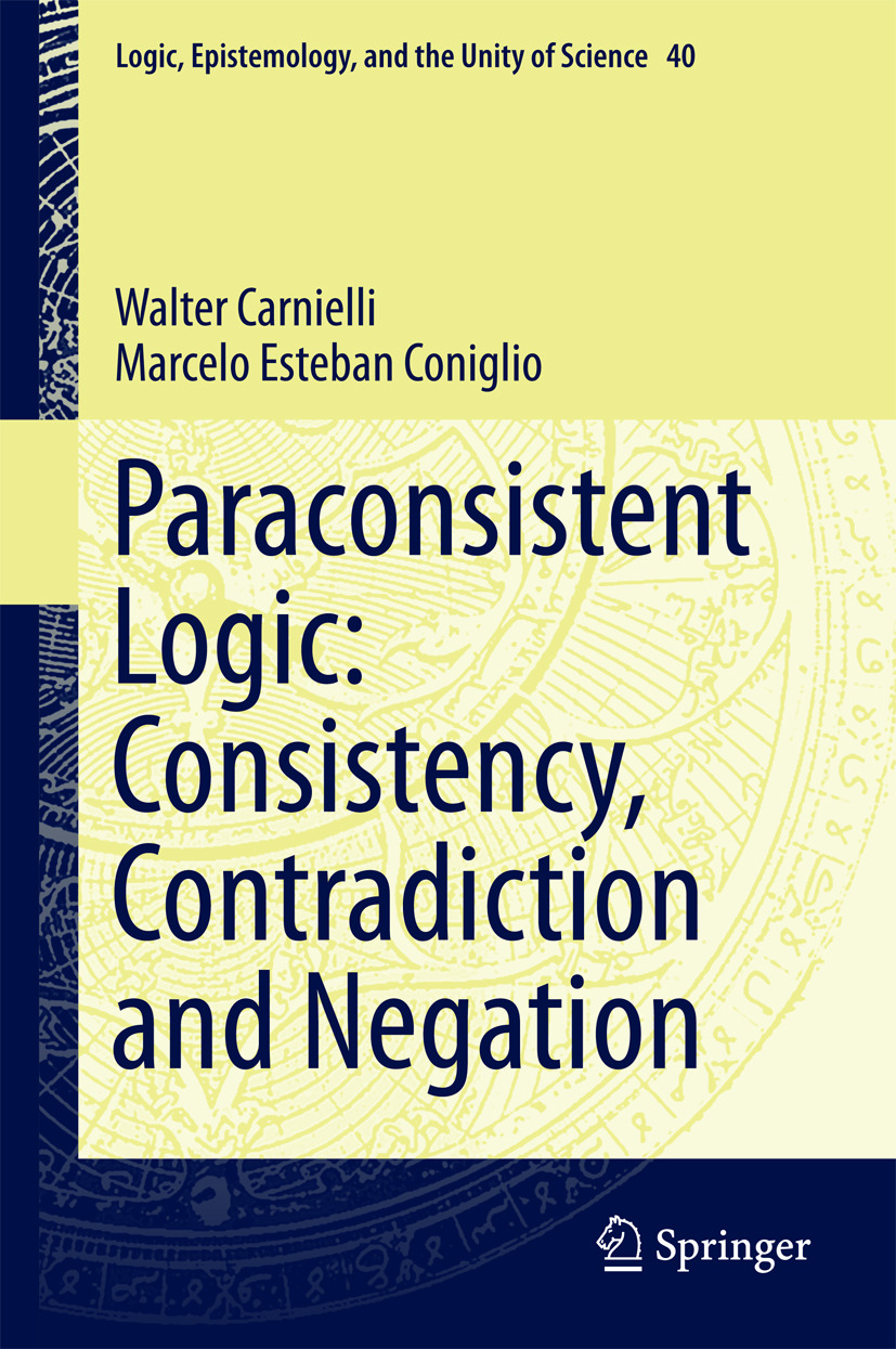 Carnielli, Walter - Paraconsistent Logic: Consistency, Contradiction and Negation, ebook