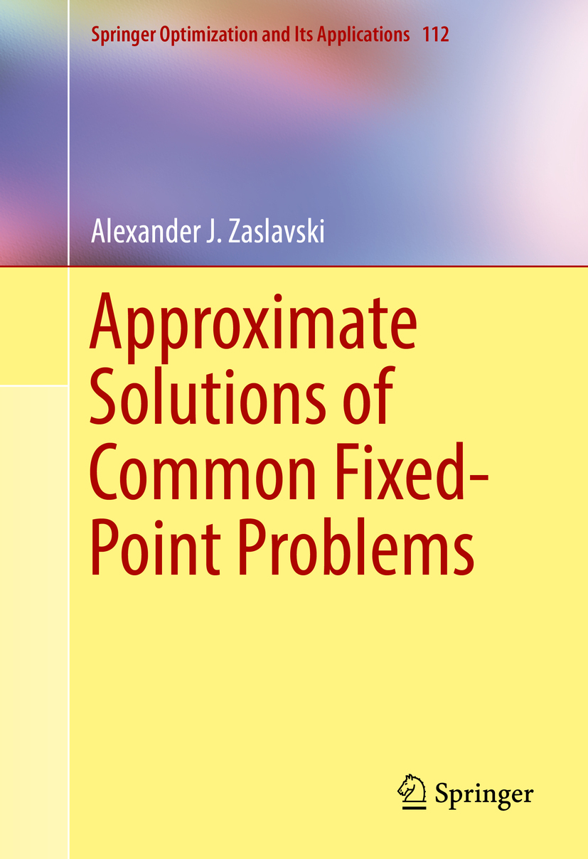 Zaslavski, Alexander J. - Approximate Solutions of Common Fixed-Point Problems, ebook