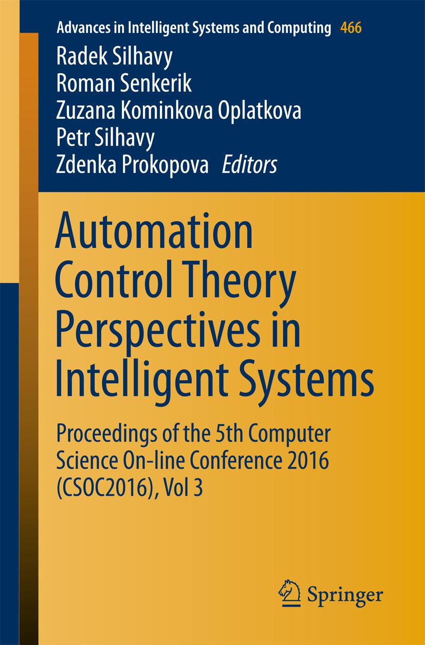 Oplatkova, Zuzana Kominkova - Automation Control Theory Perspectives in Intelligent Systems, ebook
