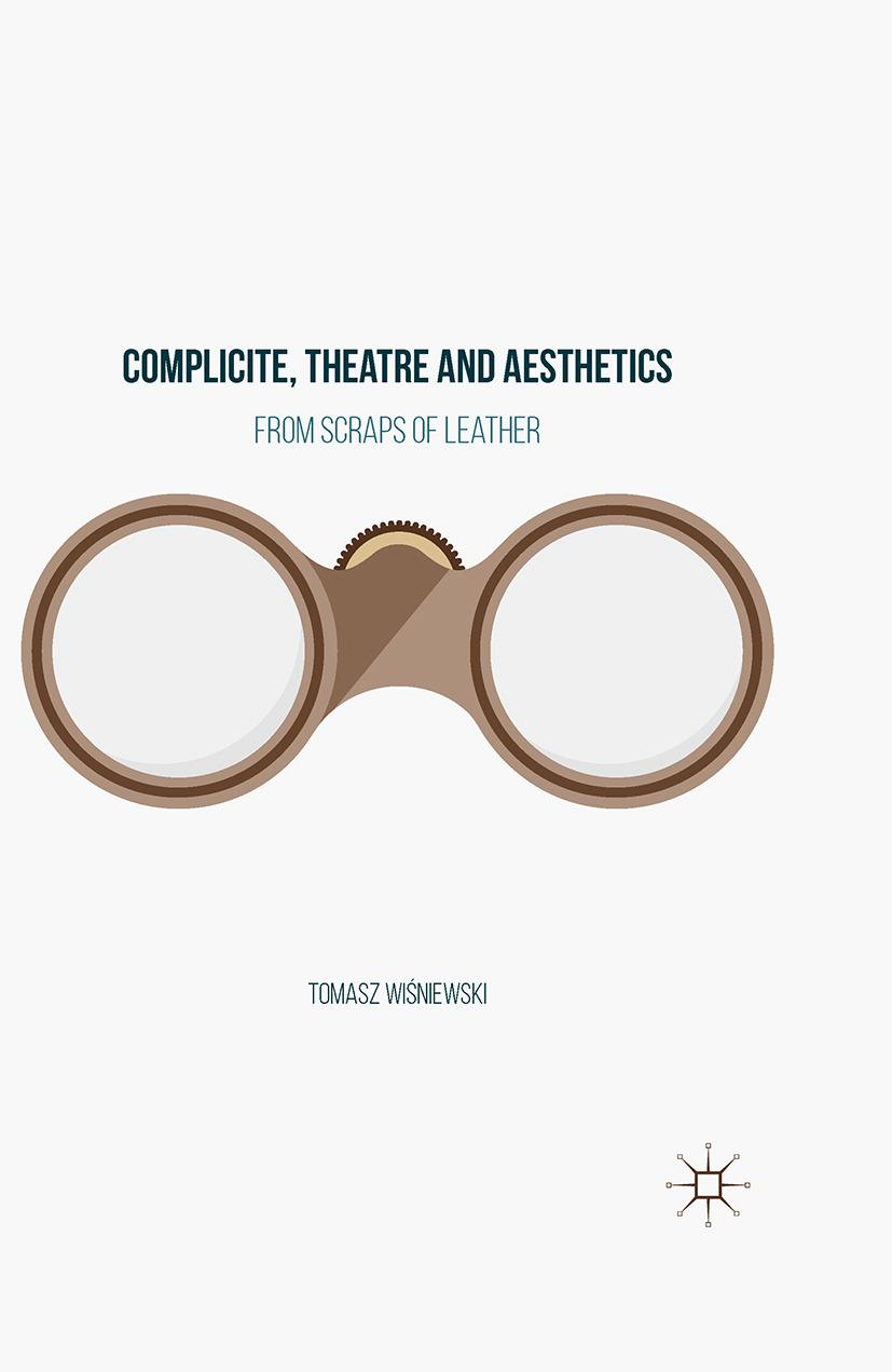 Wiśniewski, Tomasz - Complicite, Theatre and Aesthetics, ebook