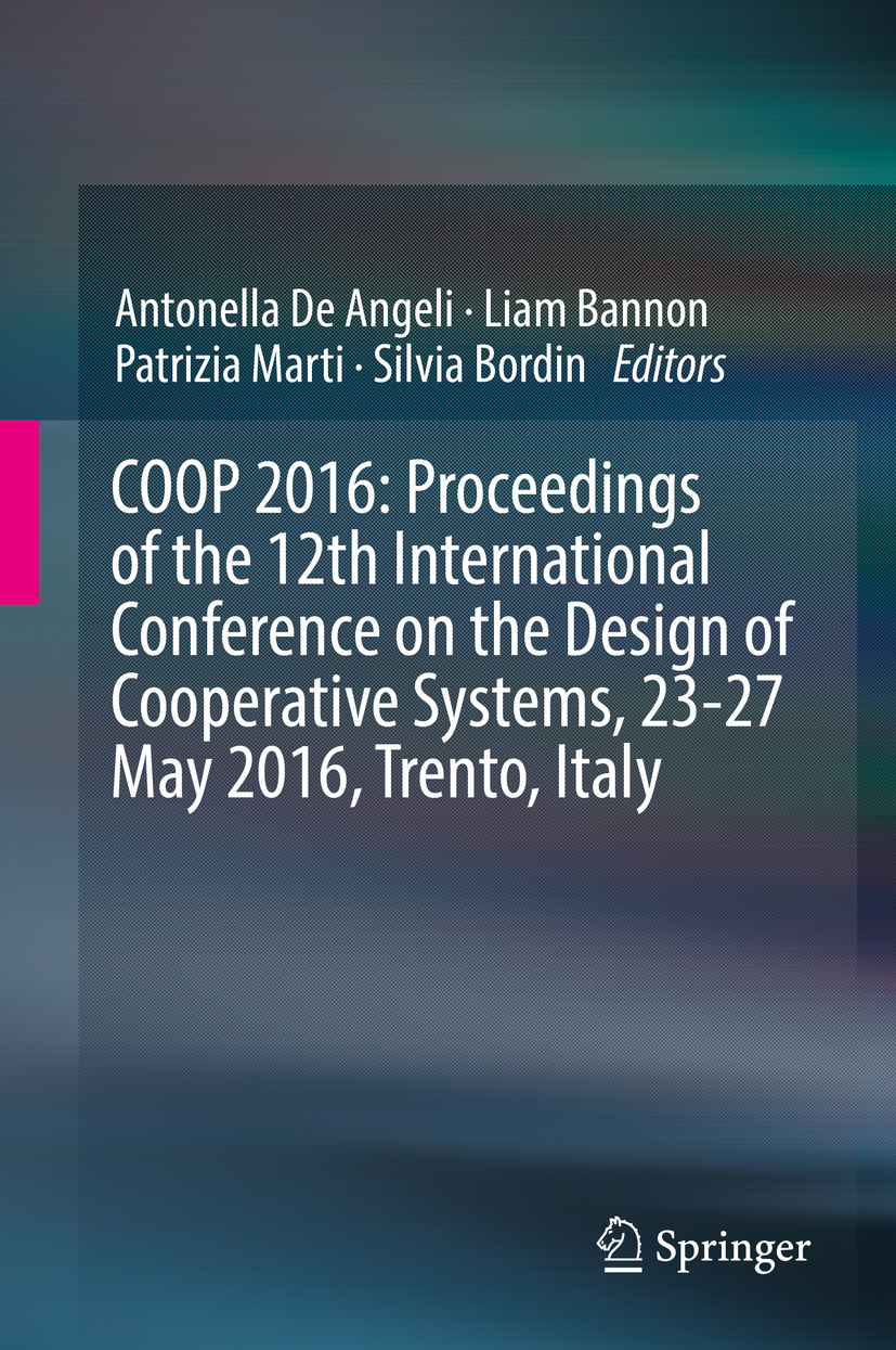 Angeli, Antonella De - COOP 2016: Proceedings of the 12th International Conference on the Design of Cooperative Systems, 23-27 May 2016, Trento, Italy, ebook