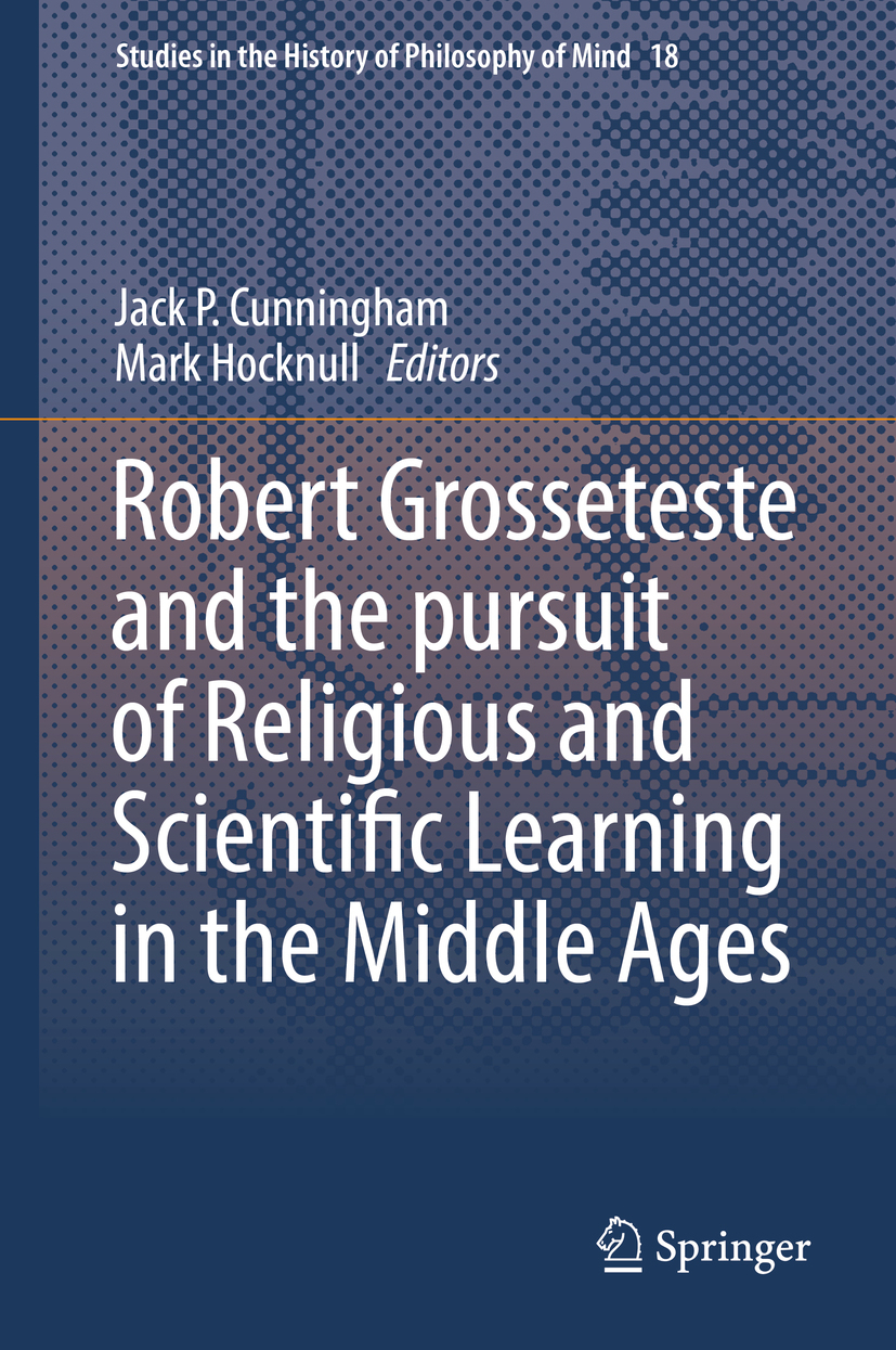 Cunningham, Jack P. - Robert Grosseteste and the pursuit of Religious and Scientific Learning in the Middle Ages, ebook