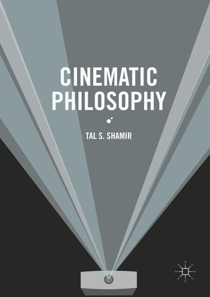 Shamir, Tal S. - Cinematic Philosophy, ebook