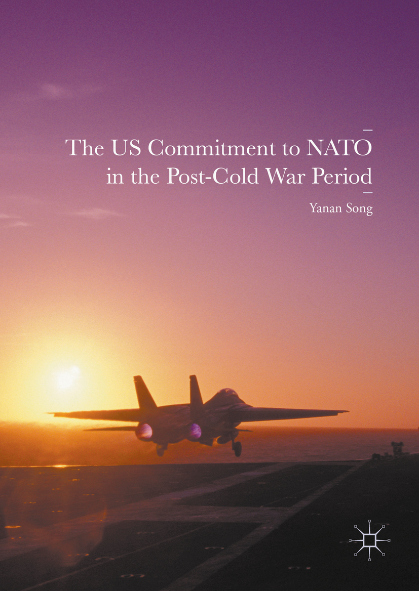 Song, Yanan - The US Commitment to NATO in the Post-Cold War Period, ebook