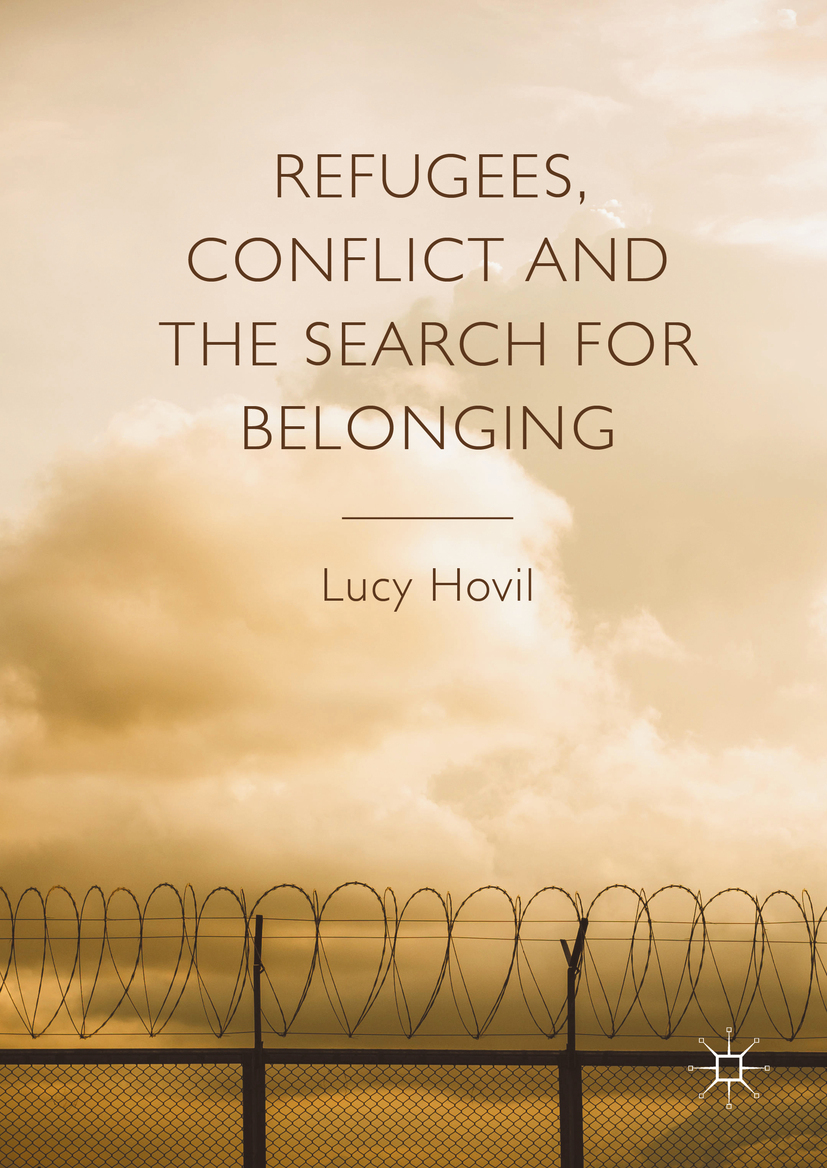 Hovil, Lucy - Refugees, Conflict and the Search for Belonging, ebook