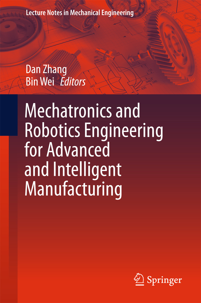 Wei, Bin - Mechatronics and Robotics Engineering for Advanced and Intelligent Manufacturing, ebook