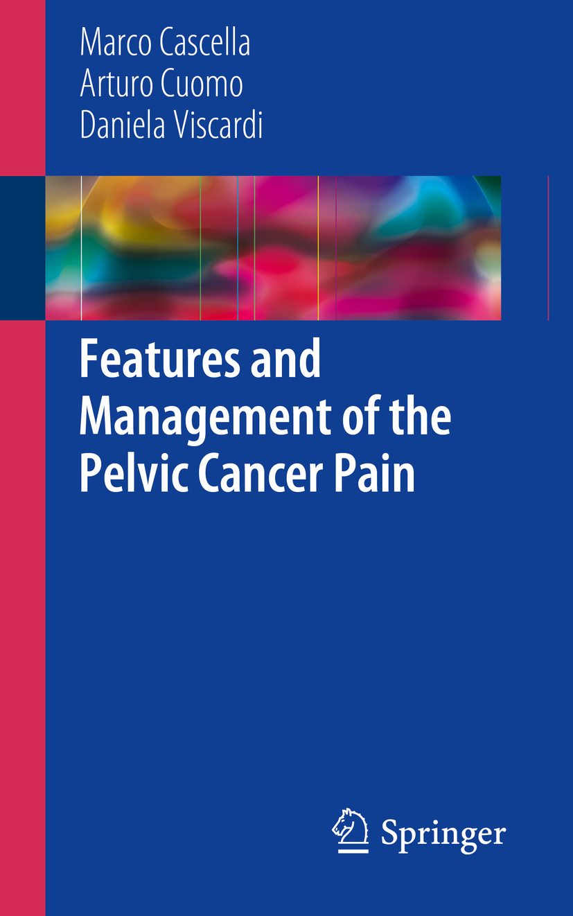 Cascella, Marco - Features and Management of the Pelvic Cancer Pain, ebook