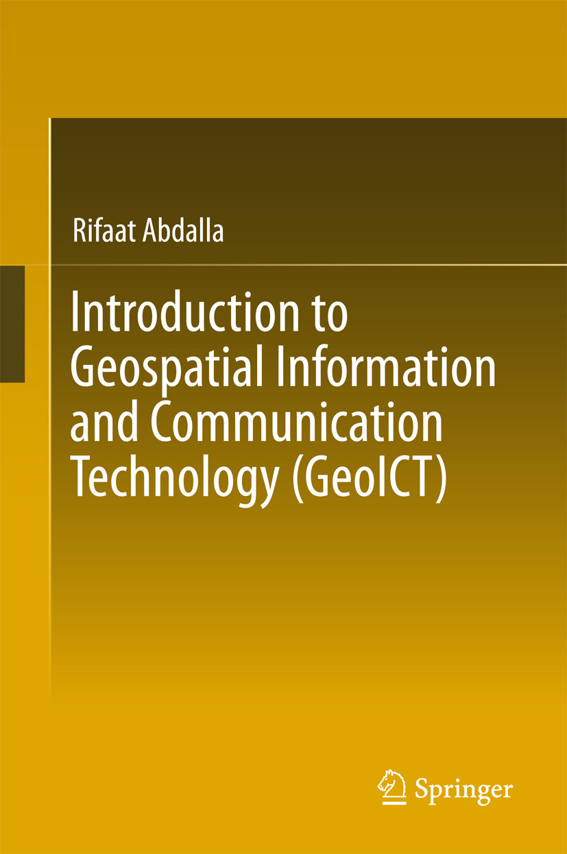Abdalla, Rifaat - Introduction to Geospatial Information and Communication Technology (GeoICT), ebook