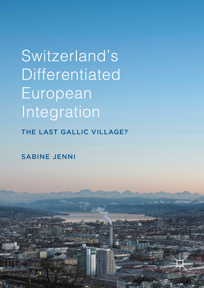 Jenni, Sabine - Switzerland's Differentiated European Integration, ebook