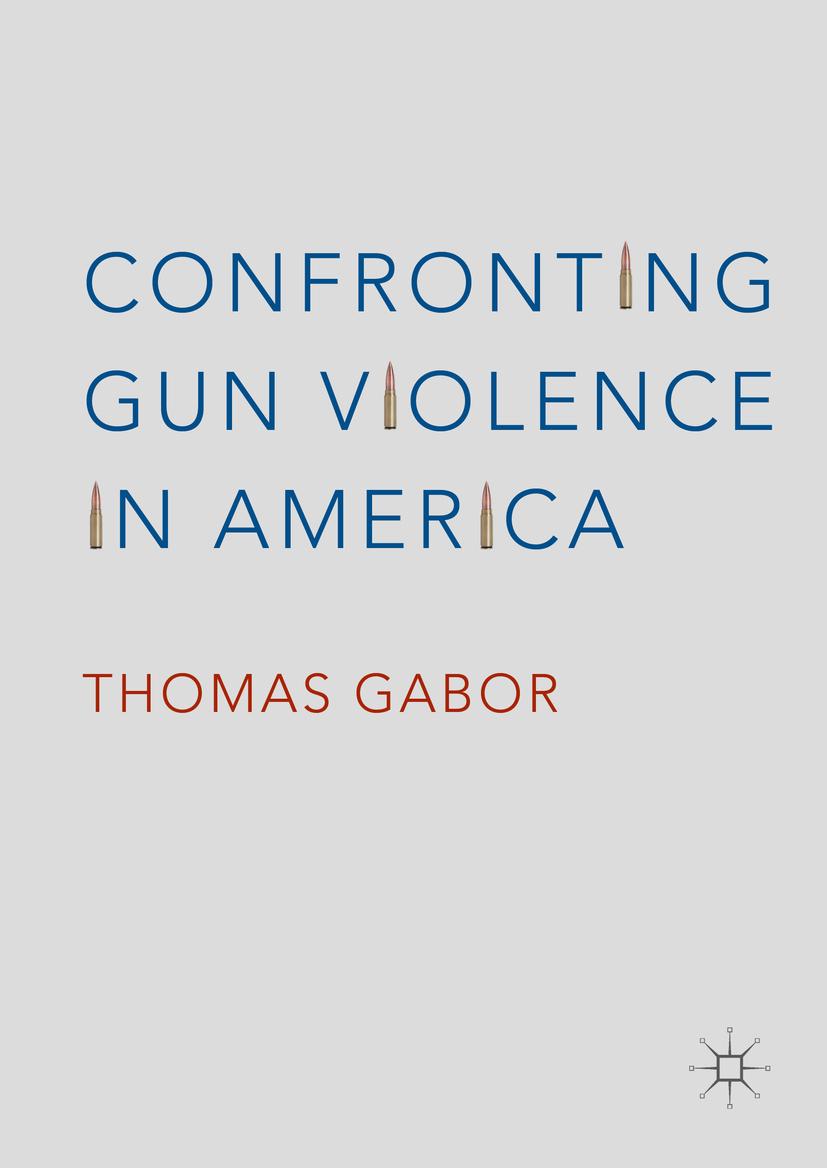 Gabor, Thomas - Confronting Gun Violence in America, ebook