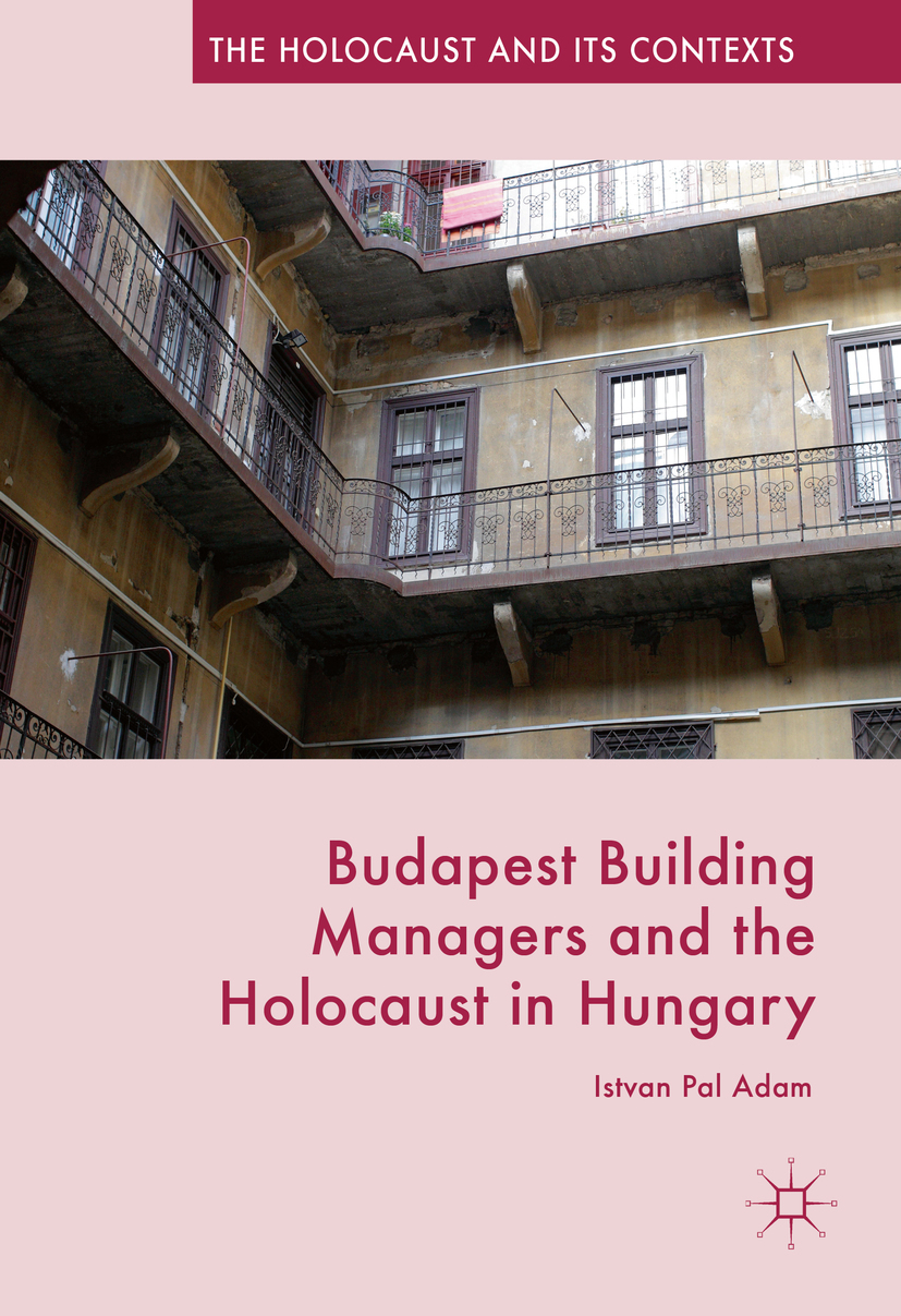 Adam, Istvan Pal - Budapest Building Managers and the Holocaust in Hungary, ebook