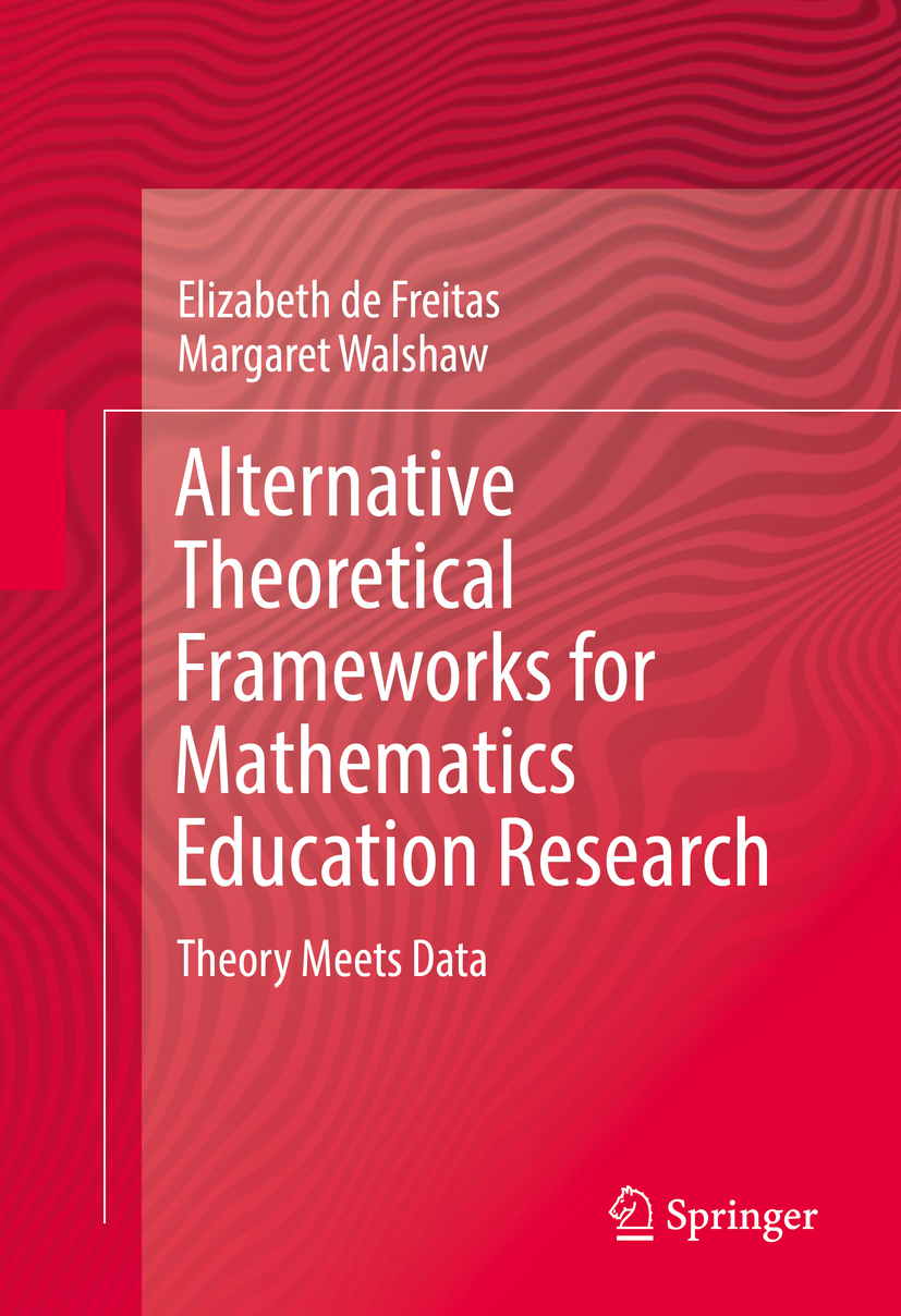 Freitas, Elizabeth de - Alternative Theoretical Frameworks for Mathematics Education Research, ebook