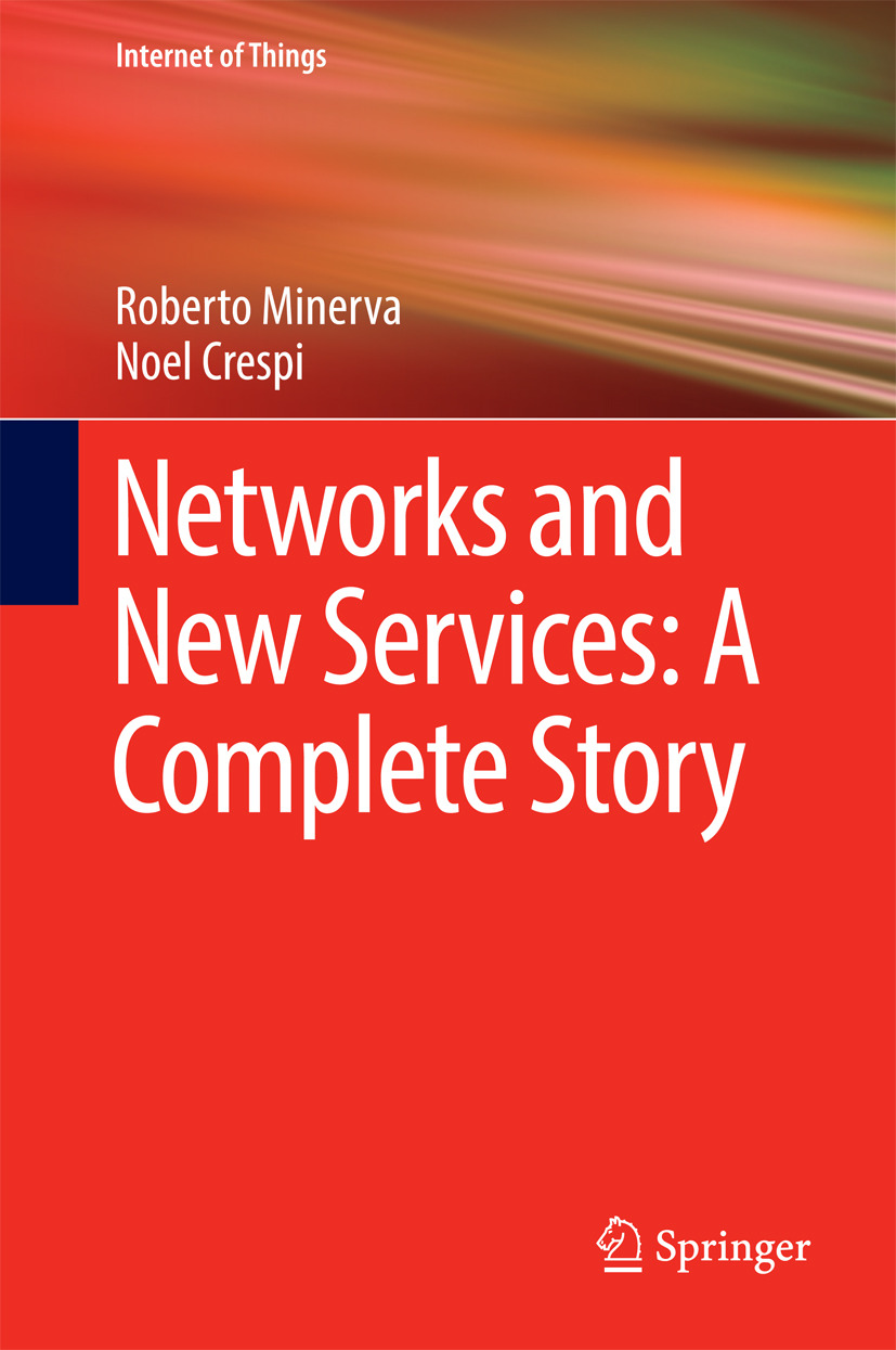Crespi, Noel - Networks and New Services: A Complete Story, ebook