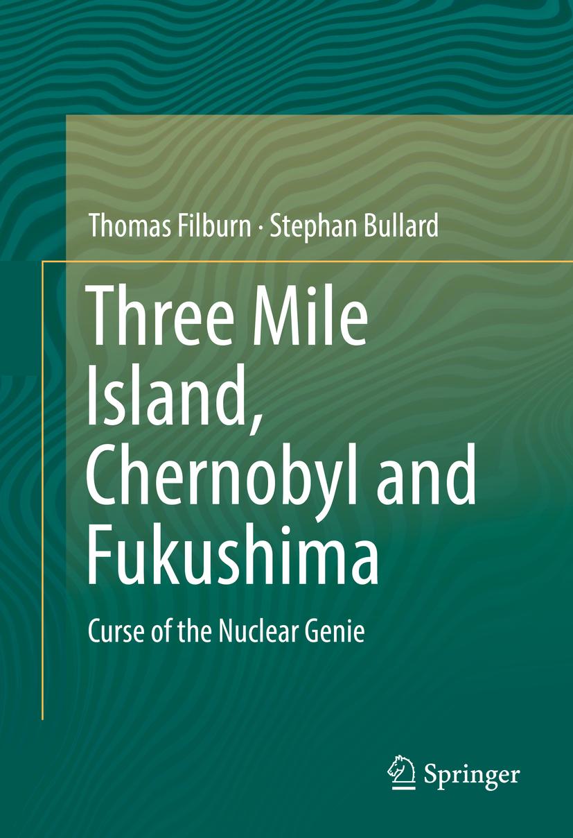 Bullard, Stephan - Three Mile Island, Chernobyl and Fukushima, ebook