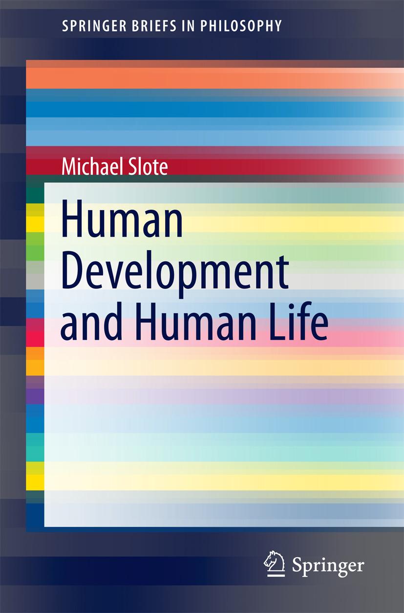 Slote, Michael - Human Development and Human Life, ebook