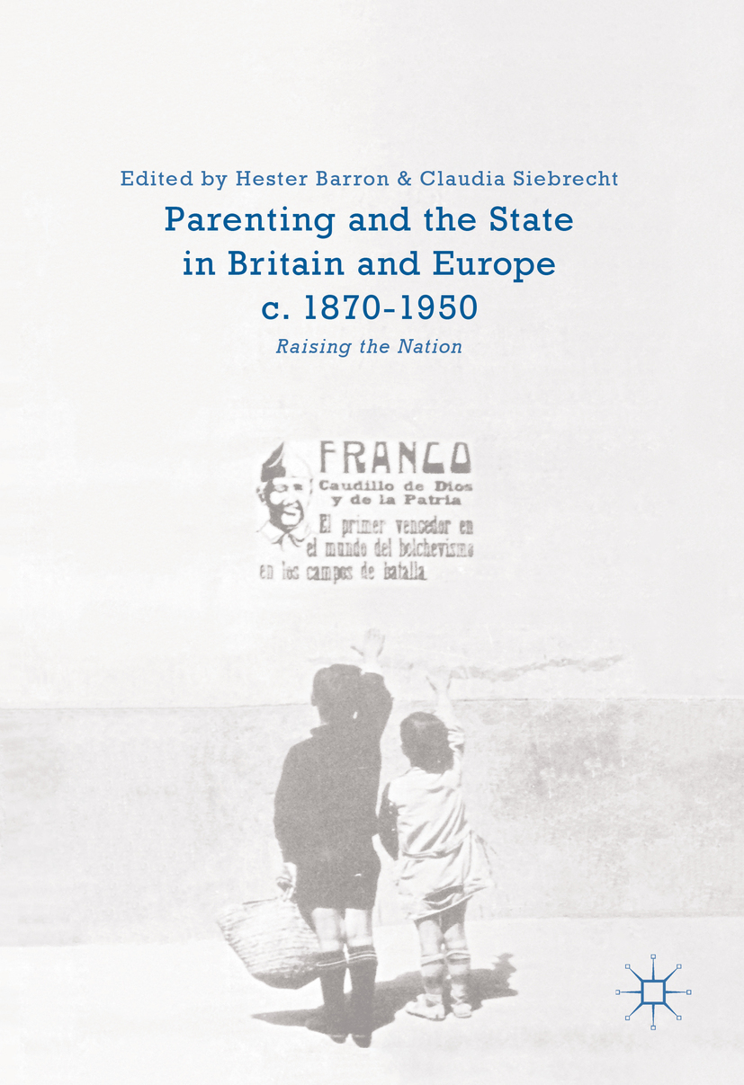 Barron, Hester - Parenting and the State in Britain and Europe, c. 1870-1950, ebook