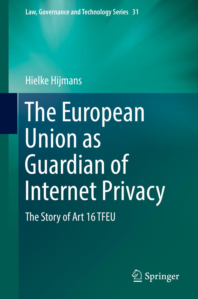 Hijmans, Hielke - The European Union as Guardian of Internet Privacy, ebook