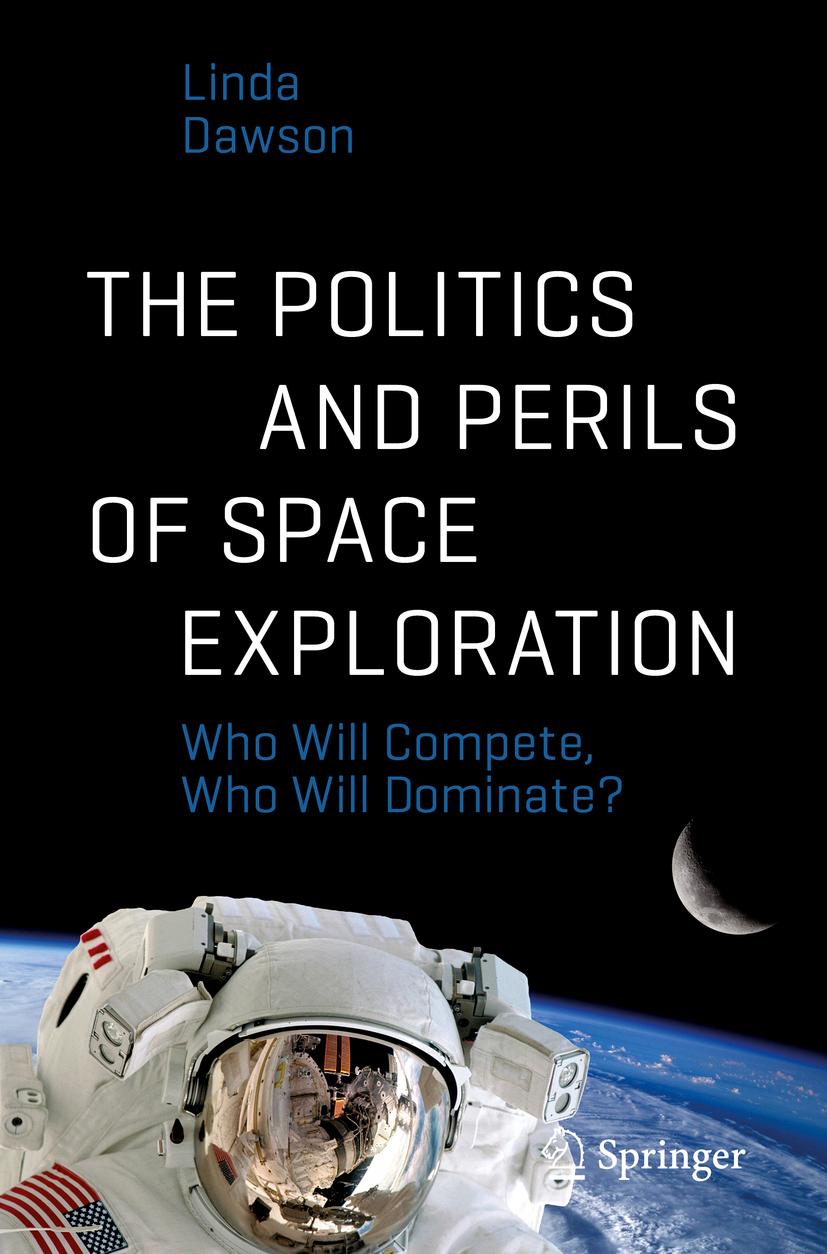 Dawson, Linda - The Politics and Perils of Space Exploration, e-bok