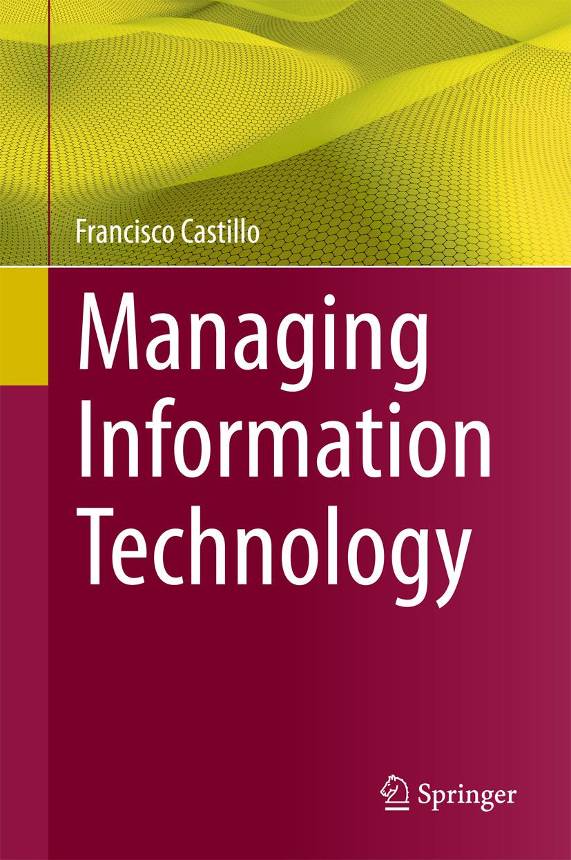 Castillo, Francisco - Managing Information Technology, ebook