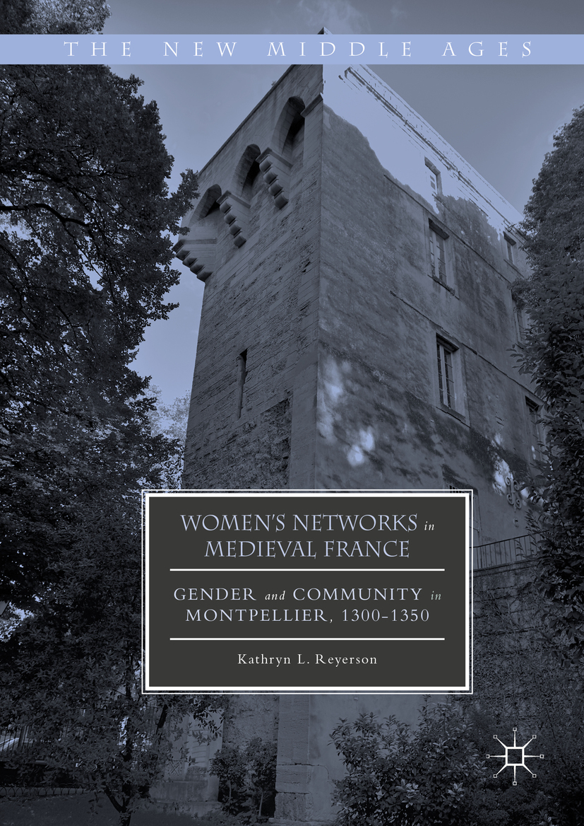Reyerson, Kathryn L. - Women's Networks in Medieval France, ebook