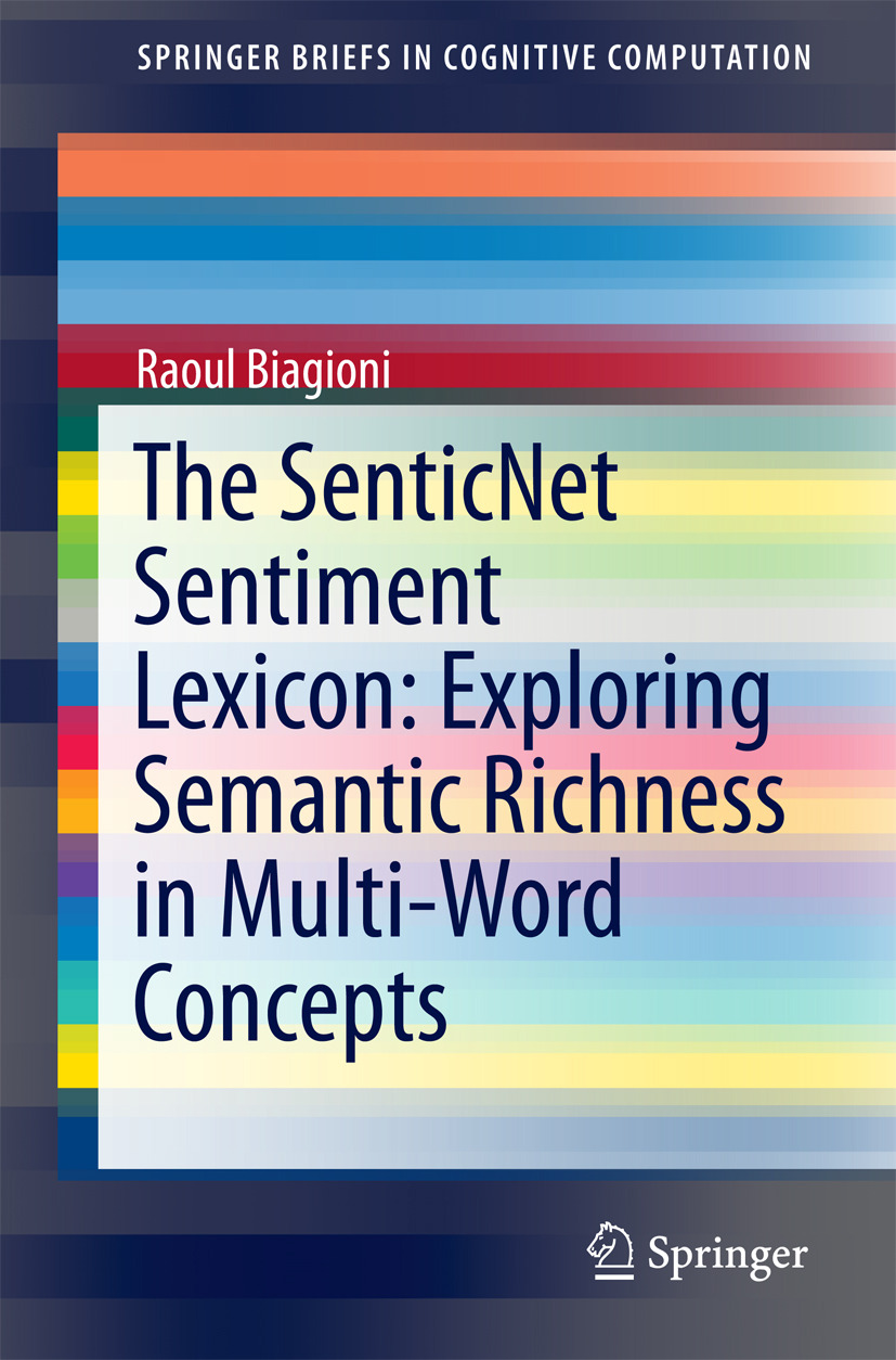 Biagioni, Raoul - The SenticNet Sentiment Lexicon: Exploring Semantic Richness in Multi-Word Concepts, ebook