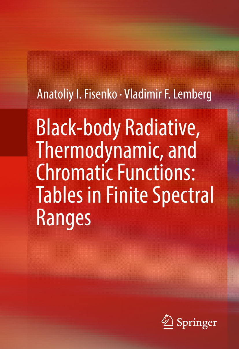 Fisenko, Anatoliy I. - Black-body Radiative, Thermodynamic, and Chromatic Functions: Tables in Finite Spectral Ranges, ebook