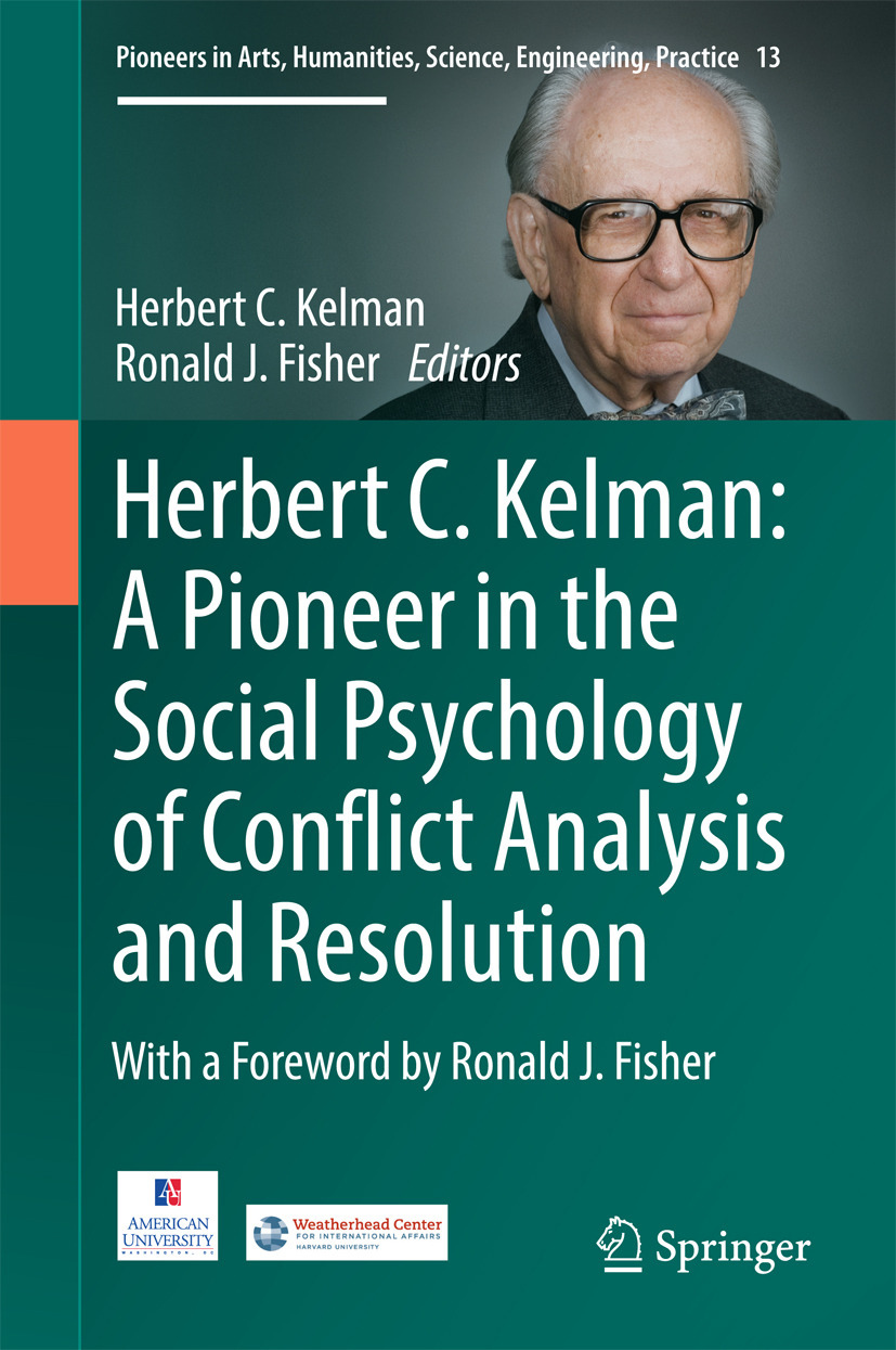 Fisher, Ronald J. - Herbert C. Kelman: A Pioneer in the Social Psychology of Conflict Analysis and Resolution, ebook