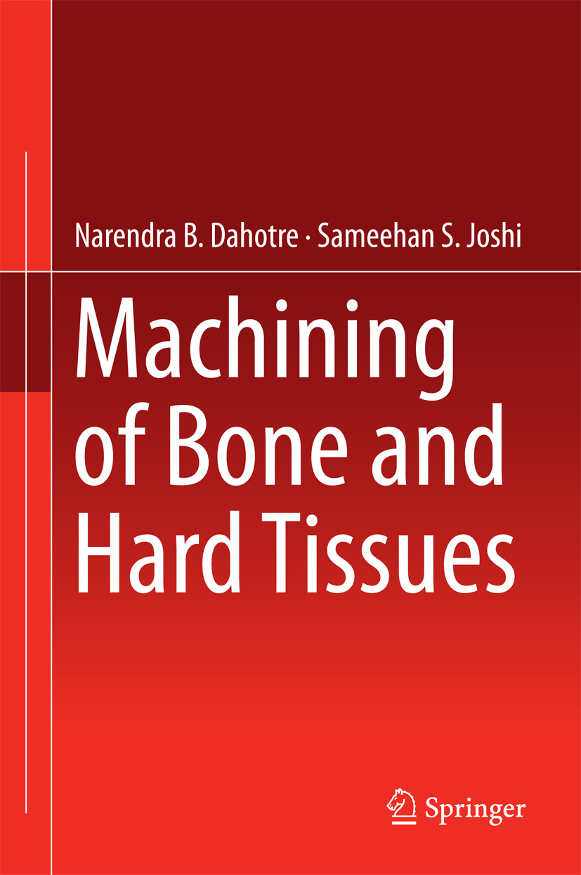 Dahotre, Narendra - Machining of Bone and Hard Tissues, ebook