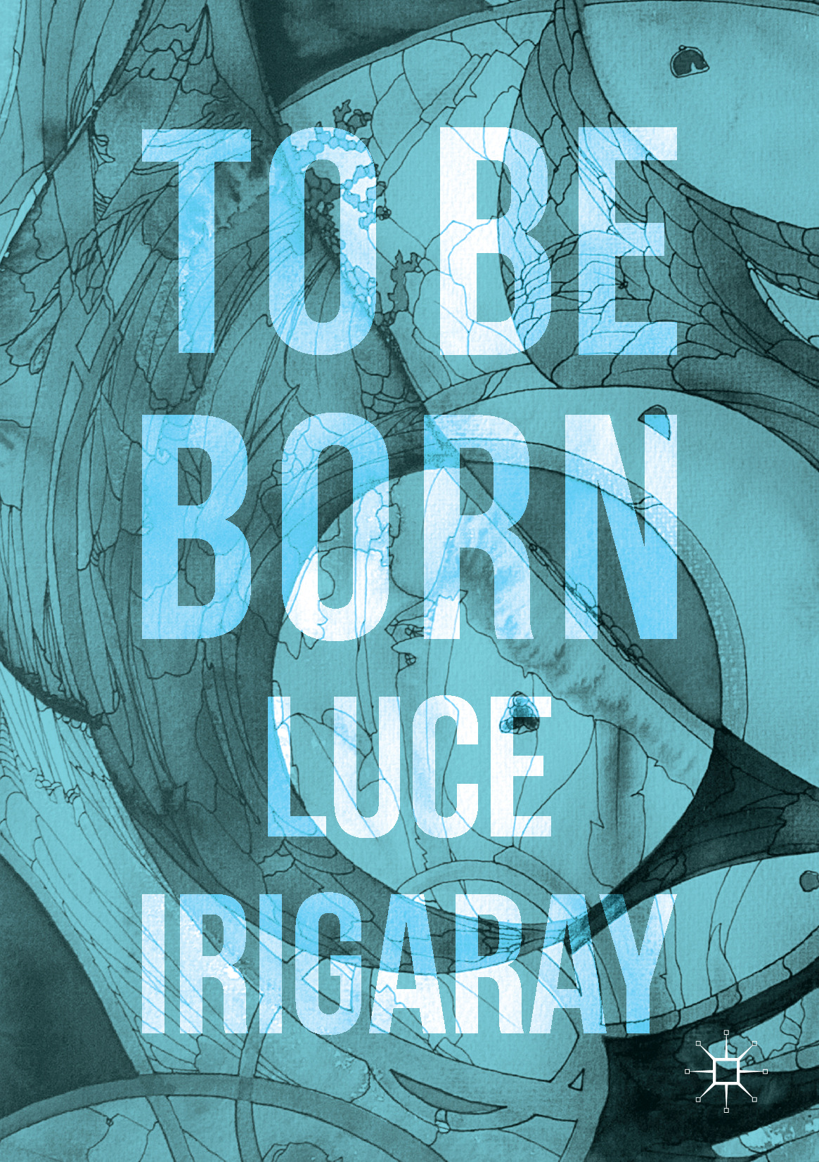 Irigaray, Luce - To Be Born, ebook