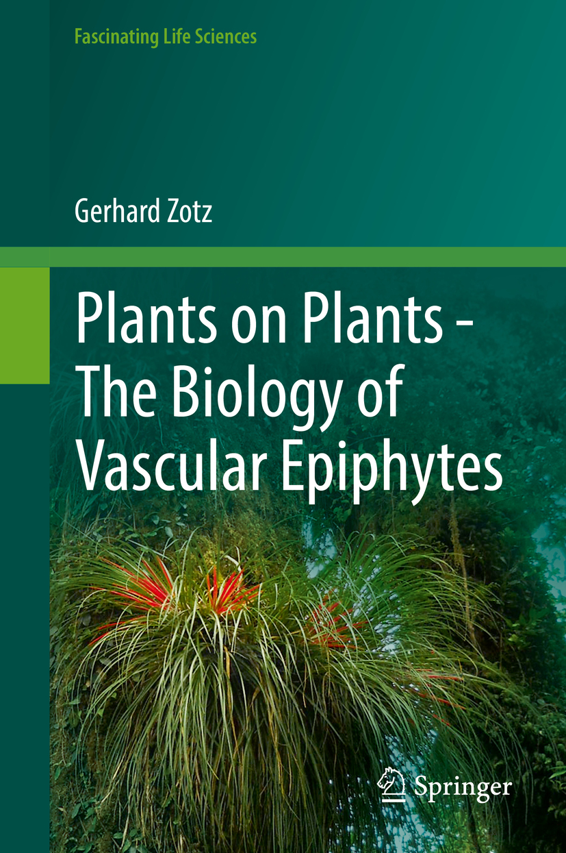 Zotz, Gerhard - Plants on Plants – The Biology of Vascular Epiphytes, ebook
