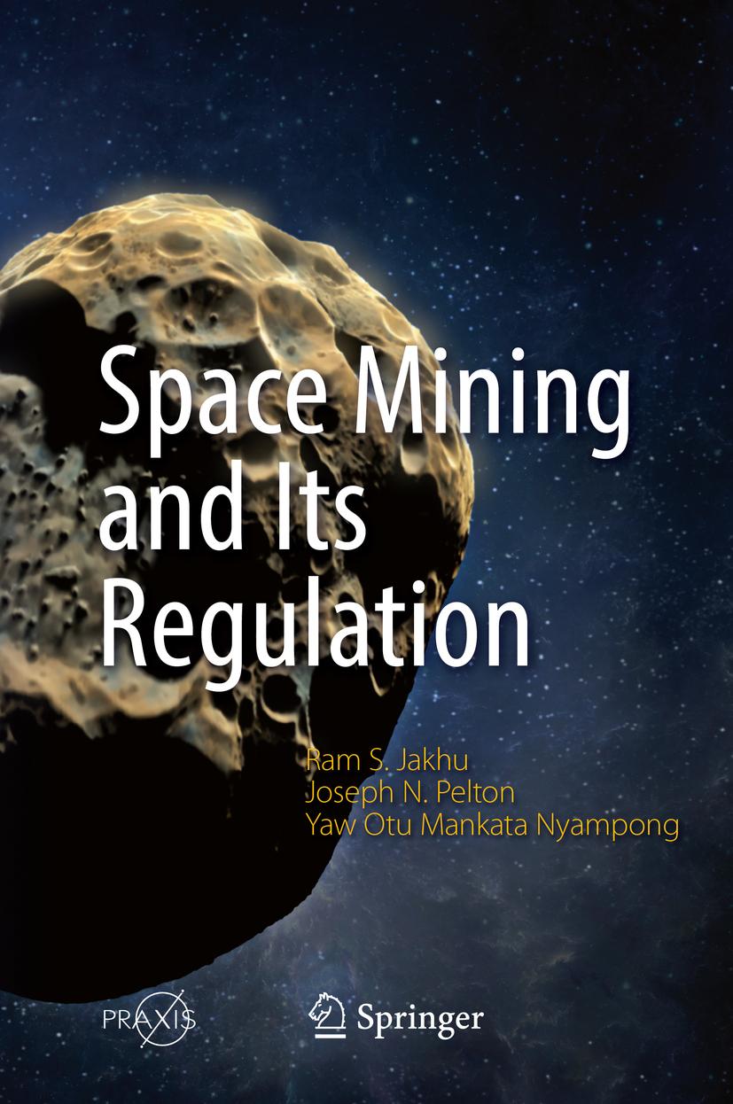 Jakhu, Ram S. - Space Mining and Its Regulation, e-kirja