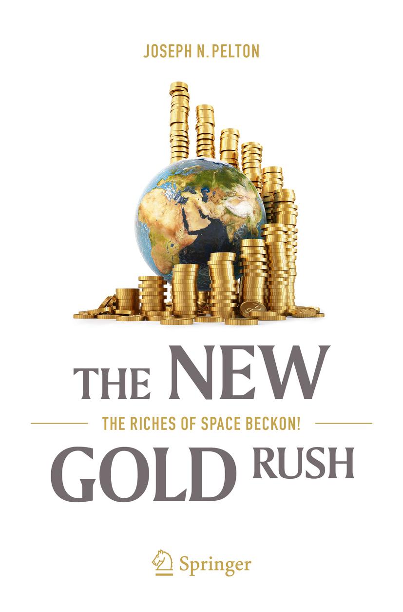 Pelton, Joseph N. - The New Gold Rush, ebook