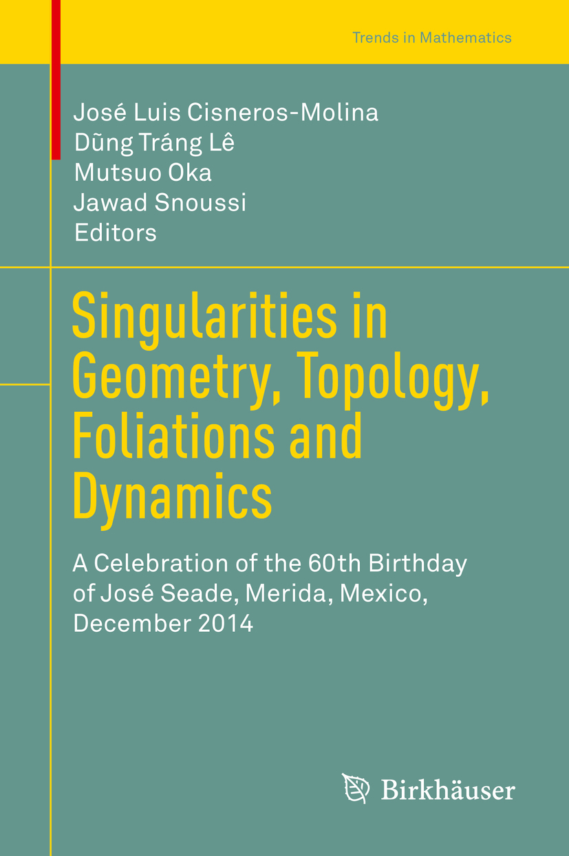Cisneros-Molina, José Luis - Singularities in Geometry, Topology, Foliations and Dynamics, ebook