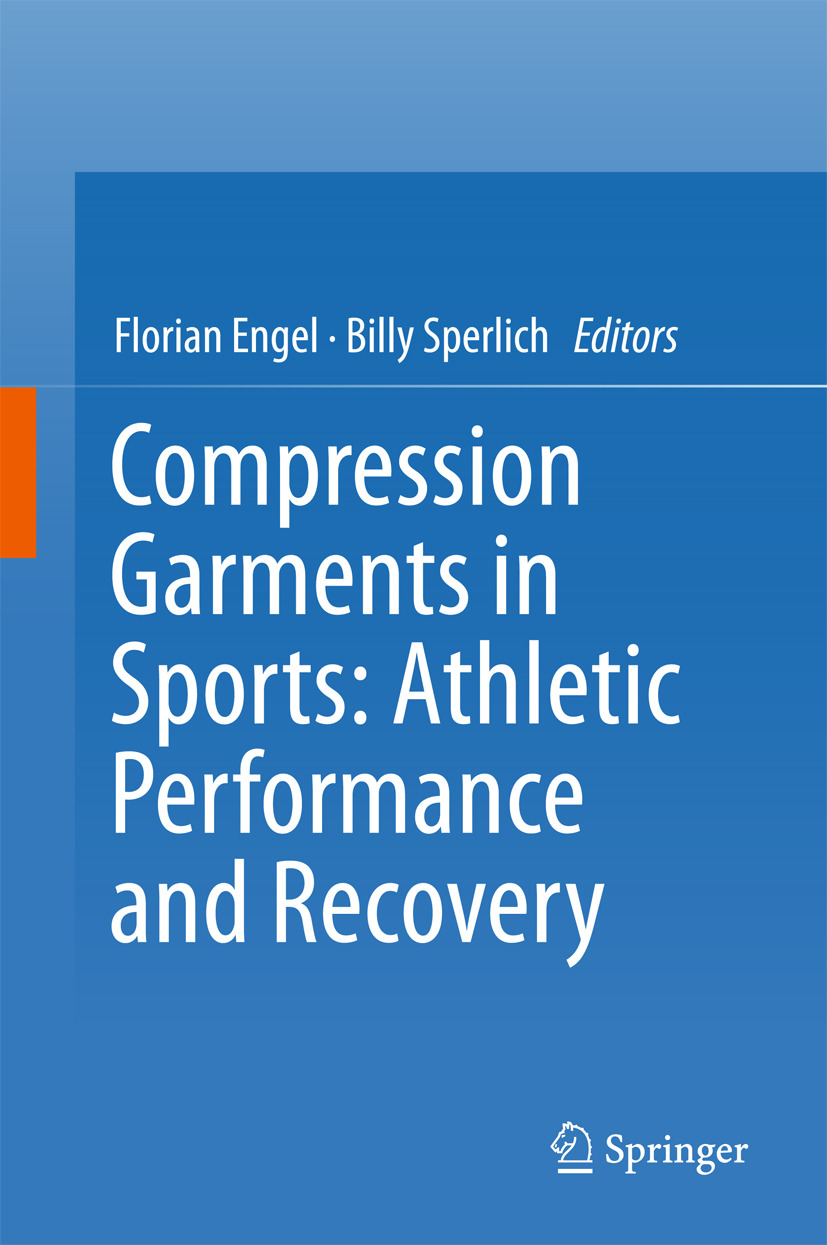 Engel, Florian - Compression Garments in Sports: Athletic Performance and Recovery, ebook