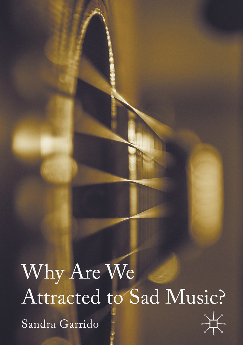 Garrido, Sandra - Why Are We Attracted to Sad Music?, ebook