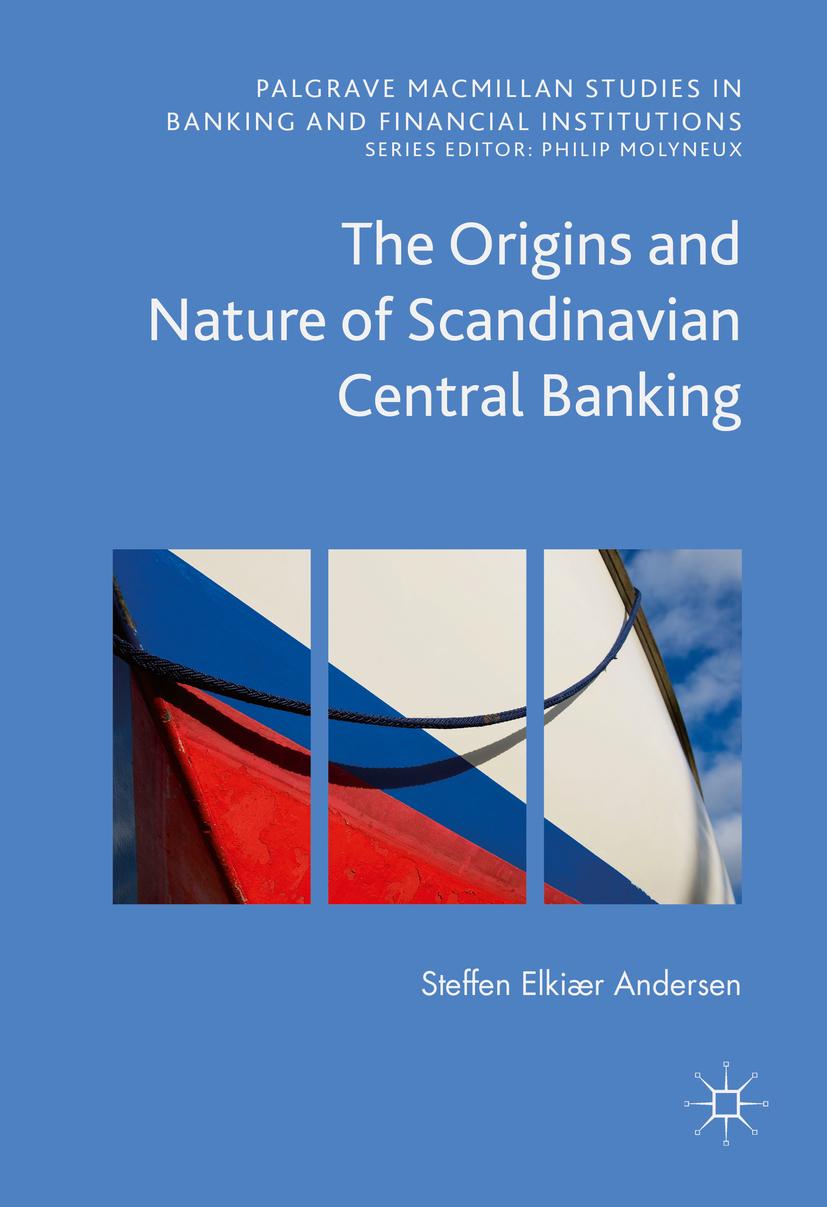 Andersen, Steffen Elkiær - The Origins and Nature of Scandinavian Central Banking, ebook