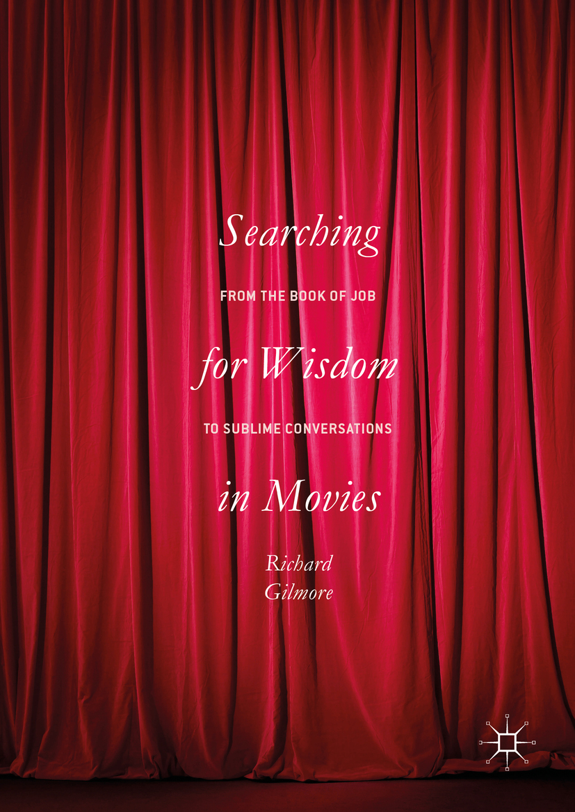 Gilmore, Richard - Searching for Wisdom In Movies, ebook