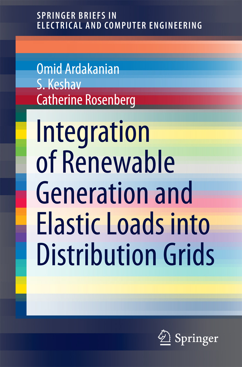 Ardakanian, Omid - Integration of Renewable Generation and Elastic Loads into Distribution Grids, ebook