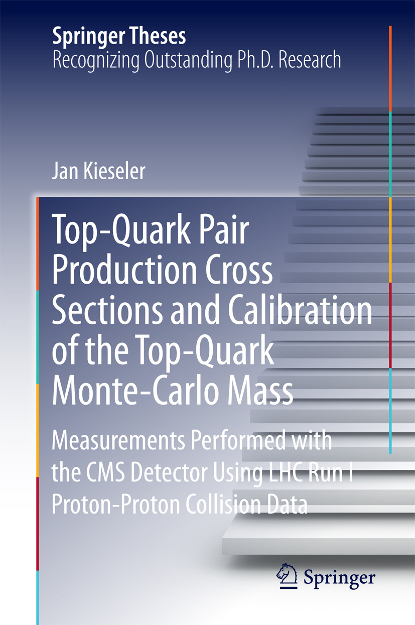 Kieseler, Jan - Top-Quark Pair Production Cross Sections and Calibration of the Top-Quark Monte-Carlo Mass, ebook