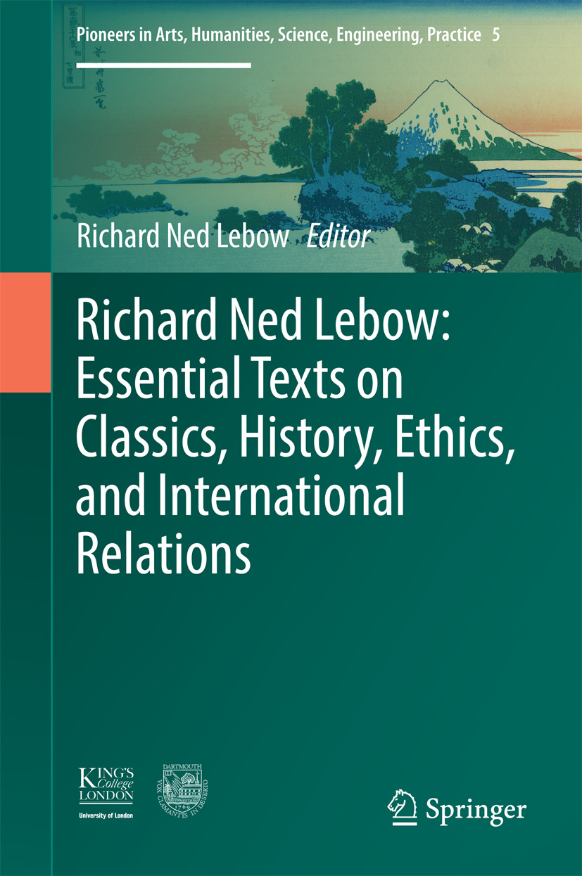Lebow, Richard Ned - Richard Ned Lebow: Essential Texts on Classics, History, Ethics, and International Relations, ebook
