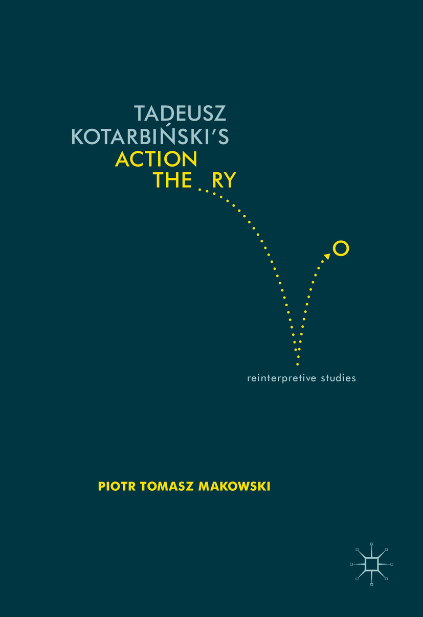 Makowski, Piotr Tomasz - Tadeusz Kotarbiński's Action Theory, ebook