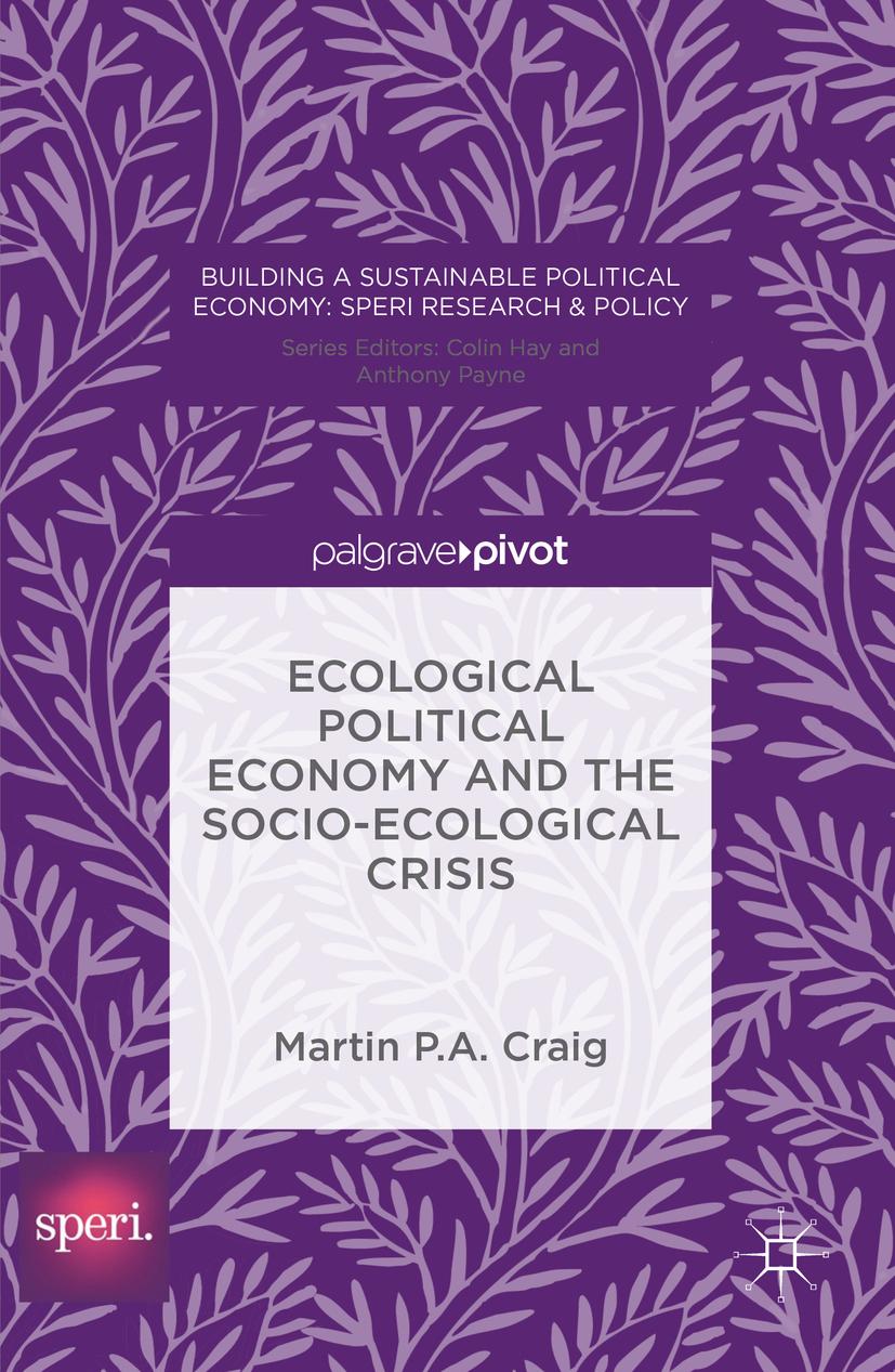 Craig, Martin P. A. - Ecological Political Economy and the Socio-Ecological Crisis, ebook