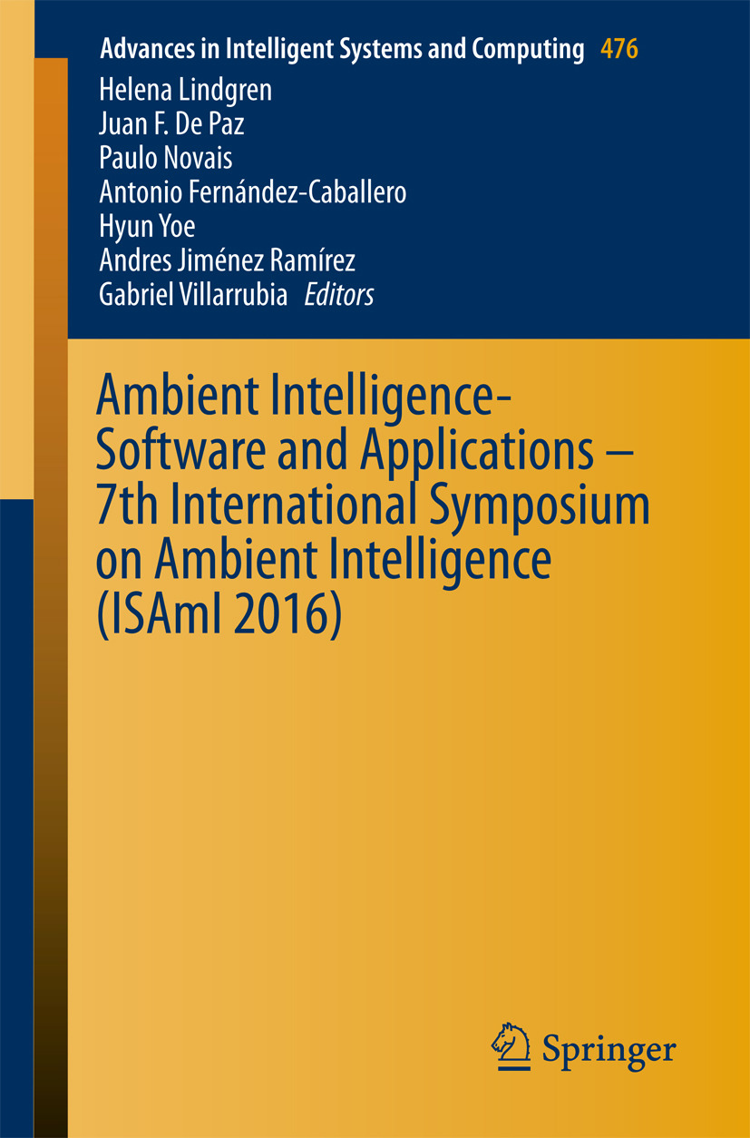 Fernández-Caballero, Antonio - Ambient Intelligence- Software and Applications – 7th International Symposium on Ambient Intelligence (ISAmI 2016), ebook