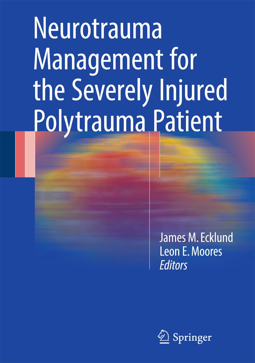 Ecklund, James M. - Neurotrauma Management for the Severely Injured Polytrauma Patient, ebook