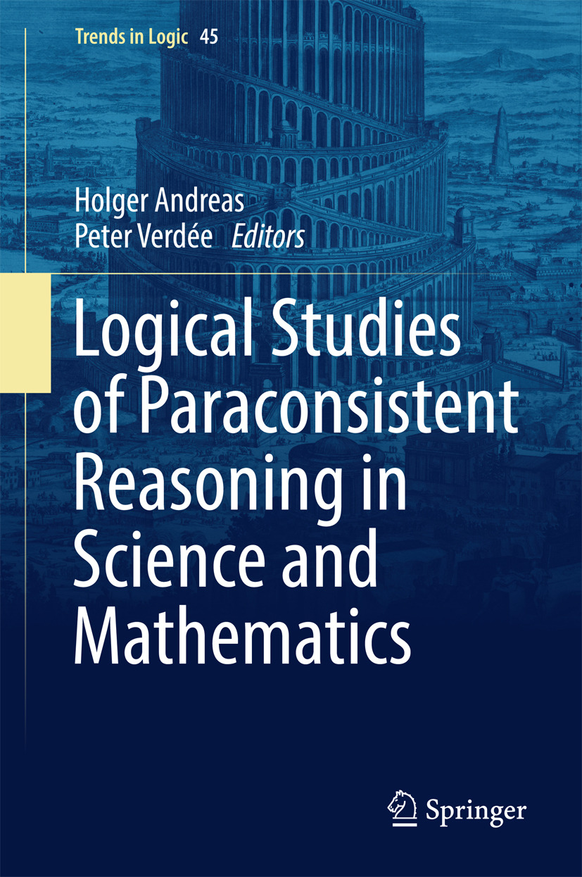 Andreas, Holger - Logical Studies of Paraconsistent Reasoning in Science and Mathematics, ebook
