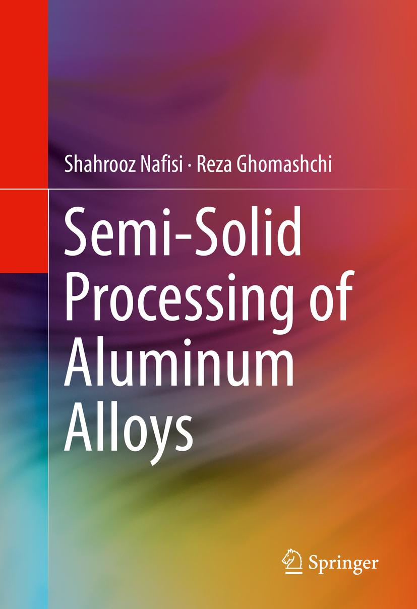 Ghomashchi, Reza - Semi-Solid Processing of Aluminum Alloys, ebook