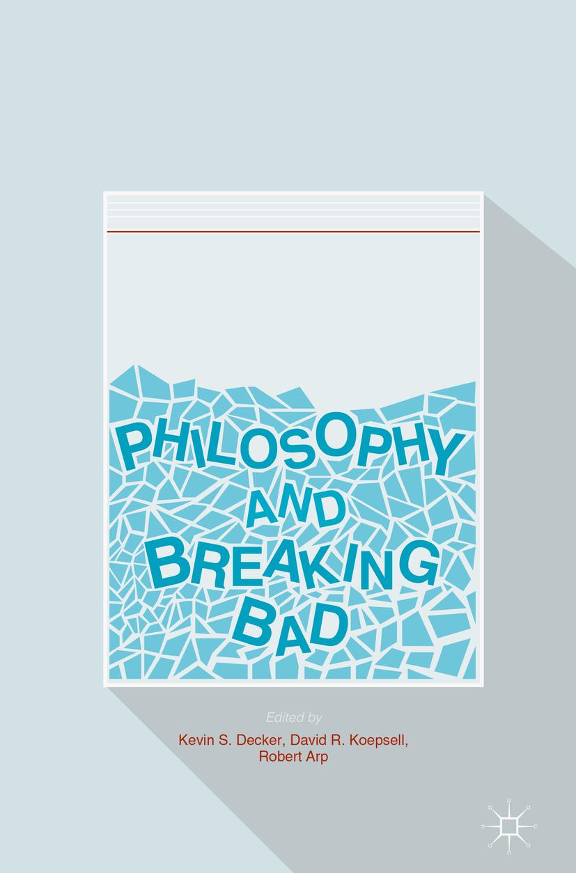 Arp, Robert - Philosophy and Breaking Bad, ebook