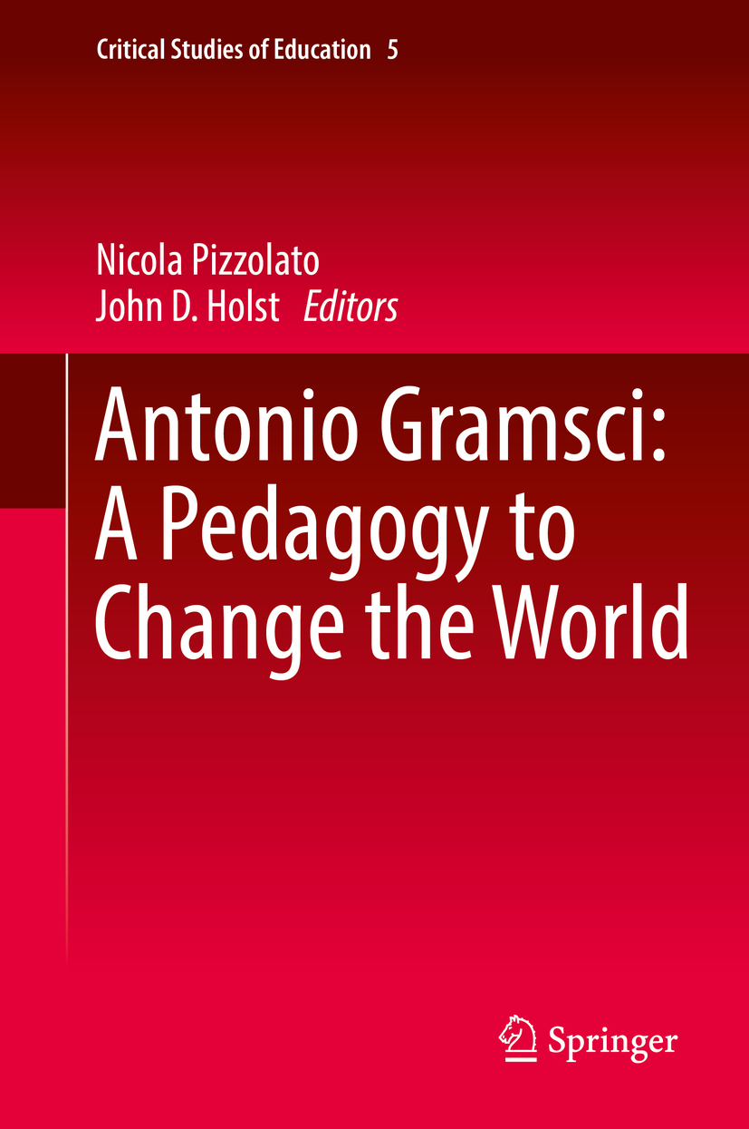 Holst, John D. - Antonio Gramsci: A Pedagogy to Change the World, ebook