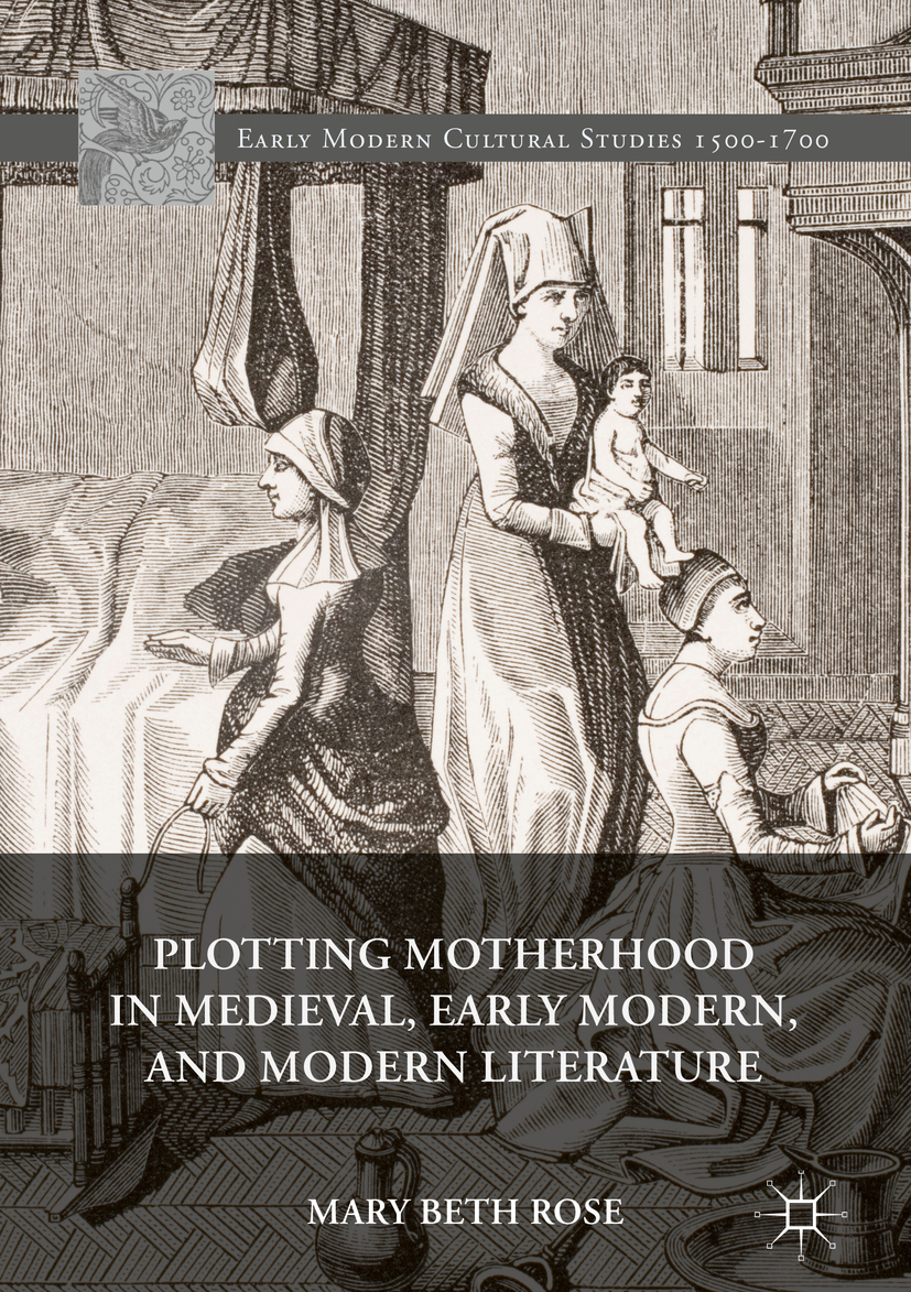 Rose, Mary Beth - Plotting Motherhood in Medieval, Early Modern, and Modern Literature, e-bok
