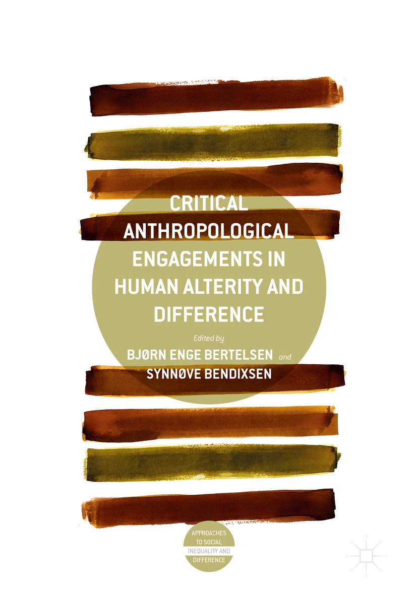 Bendixsen, Synnøve - Critical Anthropological Engagements in Human Alterity and Difference, ebook